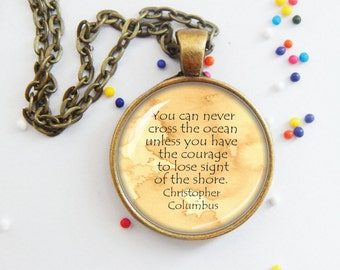 Columbus quote pendant - keychain, necklace, - seafaring accessories, nautical - word jewelry