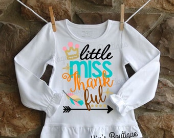 Little Miss thankful shirt, thanksgiving shirt, fall shirt, miss thankful shirt, toddler thanksgiving shirt, girls thanksgiving shirt