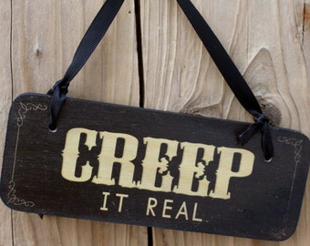 CREEP IT REAL - gothic sign