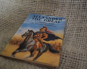 Alexander the Great. A Ladybird adventure in History Book. First Edition. Dust Jacket. Unclipped. Series 561
