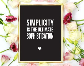 "Inspirational Quote Print ""Simplicity Is The Ultimate Sophistication"", Inspirational Poster, Typography Poster, Quote Wall Art."