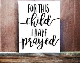 For This Child I Have Prayed Custom Hand Painted Canvas, Bible Verse Art, Religious Sign, Nursery Decor, Baby Girl, Baby Boy, Bible Art