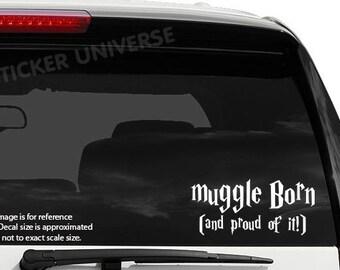 "Muggle Born Proud Of It Die Cut Vinyl Decal Bumper Sticker 3""X6.5"" Harry Potter"