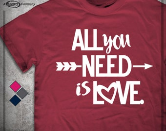 All You Need is Love Shirt - Valentine's Day Gift Shirt - Arrow Heart T-Shirt ID32