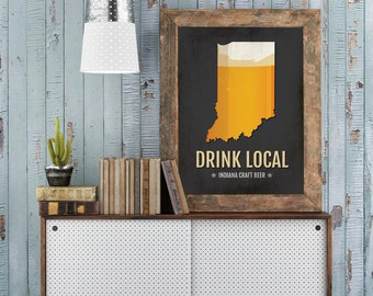 Indiana Beer Print Map - IN Drink Local Craft Beer Sign - Boyfriend Gift, Husband Gift, Beer Gift, Beer Art, Indianapolis,Fort Wayne Poster