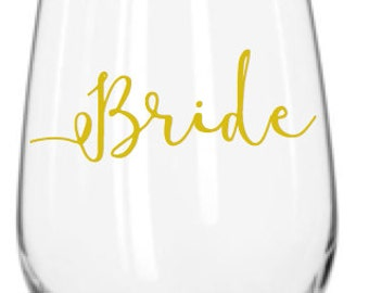 stemless bride wine glass, vinyl decal for wine glass, wine glass decal, bridal party decal, bridal party gifts, vinyl decal, vinyl sticker