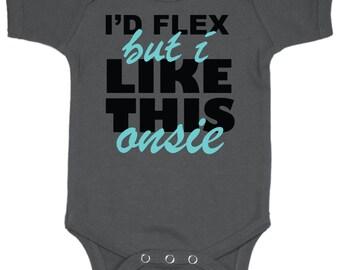 I'd Flex But... Baby Bodysuit
