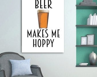 Beer Art - Beer Print - Beer Makes Me Hoppy - Father's Day Gift - Man Cave Decor - Printable Bar Art - Funny Kitchen Prints - A3 Poster