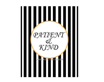 Inspiring Quotes, Patient Quotes, Kind Quotes, Black and White, Artwork, Home Decor, Printable Art, Wall Art, Wall Decor, Quotes, Prints