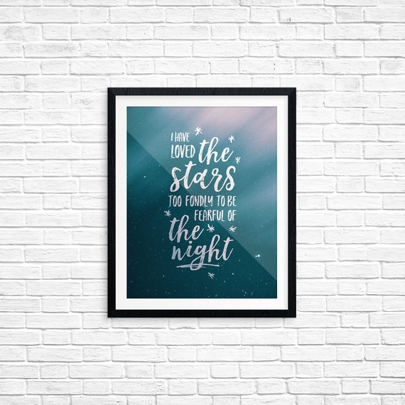Printable Art, I have Loved the Stars too Fondly to be Fearful of the Night, Poetry, Typography, Digital Download Print, Quote Printables