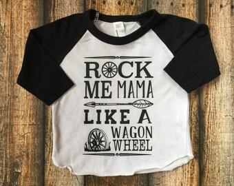 Rock Me Mama Like A Wagon Wheel; Hey Mama Rock Me; Kids Graphic Tee; Hipster Kid Shirt; Cool Kid Clothes