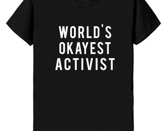 The friendly activist, activism, friendly activist , activist gift, activist shirt, politics, Funny activist Shirt - 372