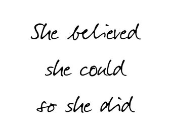 She Believe She Could - Printable quote (Instant download)