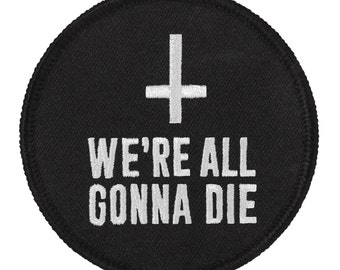 We're All Gonna Die - Patch