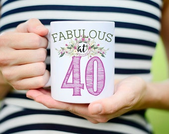 Funny 40th Birthday Gift, 40th Birthday Gift for Women, 40th Birthday Ideas, 40 years old, Fabulous at Forty, 40th birthday party, mug