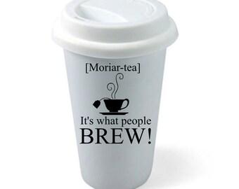 Moriar-tea  It's what people Brew!  Reusable coffee/tea cup...sherlock, geek, fan, Benedict Cumberbatch, ceramic