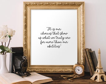 It Is Our Choices That Show Us What We Truly Are 8x10 Printable, Albus Dumbledore, Harry Potter Quote, Harry Potter Printable