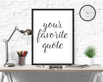 Your Favorite Quote, Custom Poster, Custom Quote Poster, Custom Quote Print, Calligraphy, Quote Posters, Custom Wall Design, Custom Wall Art