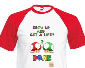 Grow Up and Get a Life - Mario inspired T-shirt