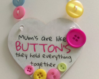 Gift for mum, Gift for her, Mothers day, Birthday gift, Mums are like buttons, Hanging heart, fun gift, buttons, heart plaque,