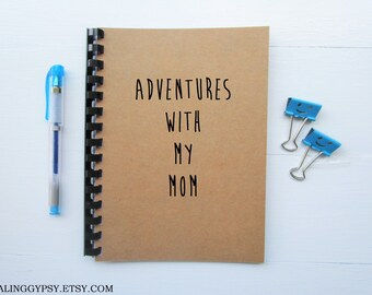 JOURNALING GYPSY-Adventures With My Mom- Journal