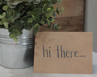 """Hand Scripted """"hi there..."""" Card"""