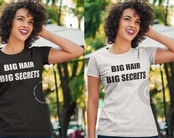 Big Hair Big Secrets Black White Lady Fit Statement Tee