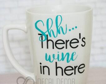 Shh There's wine in here coffee mug