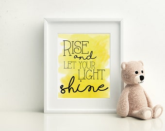 Rise and let your light shine - Nursery Room Bible Quote Print