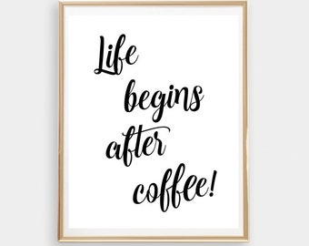 Life Begins After Coffee Printable Home Decor Print Quote Kitchen Sign