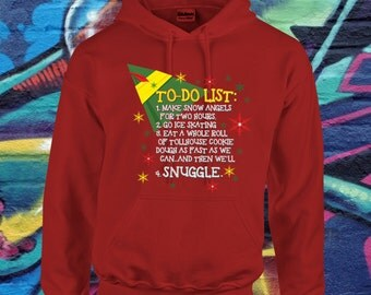 Buddy The Elf To Do List Christmas SweatShirt ELF inspired Hoodie Snuggle Pullover Gift For Him Gift for Her Xmas Ugly Sweater Shirt AR-31
