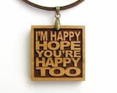 DAVID BOWIE - Wood Lyric Necklace - I'm Happy Hope You're Happy Too - Custom Lyrics Available