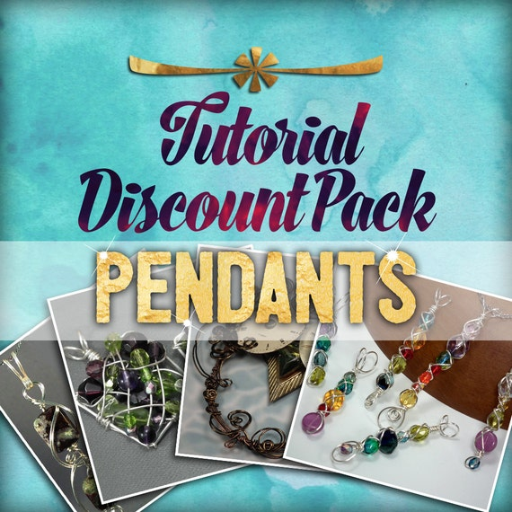 20% OFF Discount Tutorial Pack: Pendants (Wire-Wrapped Instructions)