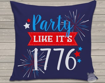 Funny July 4th party like it's 1776 navy fabric throw pillow - great housewarming, birthday, or holiday gift