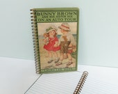 Repurposed Book Cover Journal, Bunny Brown and His Sister Sue on an Auto Tour, Published in 1917, Wire Spiral Binding, 50 Lined Pages