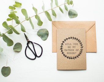 Rustic Matron of Honor Card - Will You Be My Matron of Honor - Matron of Honor Proposal - Bridal Party Invitation - Natural Wedding Theme