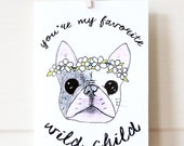 Wild Child Frenchie Card - Cute French Bulldog Card - Floral Card - Dog Card - Frenchie Birthday Card