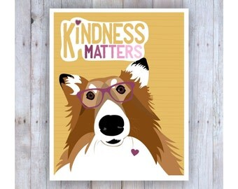 Kindness Matters, Teen Room Decor, Gift for Teen Girls, Teen Print, Teen Art, Be Kind Sign, Fun Art, Dog Art, Paisley, Collie Art, Dog Lover