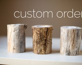 Custom order - wood candle holder, driftwood candle holder, rustic and romantic tealight holders, log candle holder