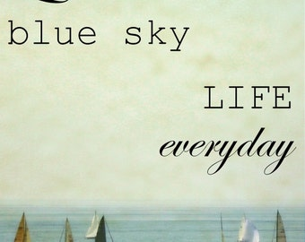 LIVE, Fine Art Photograph, typography, photograph, quote, sailing, blue sky, vintage, California, guy gift, sailboats, wall decor, beach