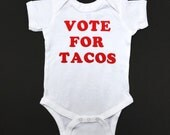 Baby Clothes, Taco Onesie, Funny Baby Onesie, Baby Boy Clothes, Vote for Tacos, Baby Costume, Baby Girl Clothes, Baby Onesies