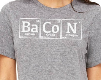 BaCoN Periodic Table Funny Chemistry Shirt, Women's T-Shirt for Bacon Lovers, Beer Festival, Birthday Gift, Christmas Gift, Mothers Day Gift