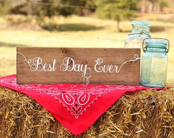 Best Day Ever Sign Rustic Wedding Sign #DownInTheBoondocks