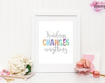 Kindness Changes Everything Watercolor Print - INSTANT DOWNLOAD!