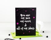 You Are My Sun My Moon And All Of My Stars - Love Card- Anniversary Card- Free Shipping