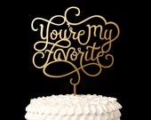 Wedding Cake Topper - You're my favorite - Classic Collection