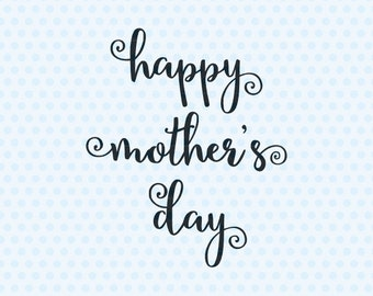 Happy Mother's Day SVG, Mother's Day Svg, Mama Svg, Mother's Day, Svg Files, Silhouette, Cameo