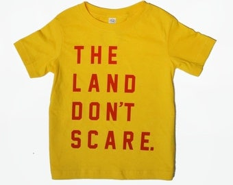 Youth and Toddler Tee - 'The Land Don't Scare' on Yellow Gold