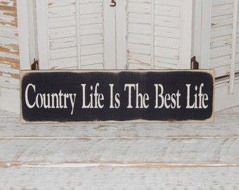Country Life Is The Best Life Sign Distressed Signs Country Decor Choose Color