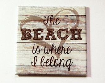 Beach magnet, Magnet, The beach is where I belong, Fridge magnet, Locker magnet, Beach house, Loves the beach, Stocking Stuffer (5322)